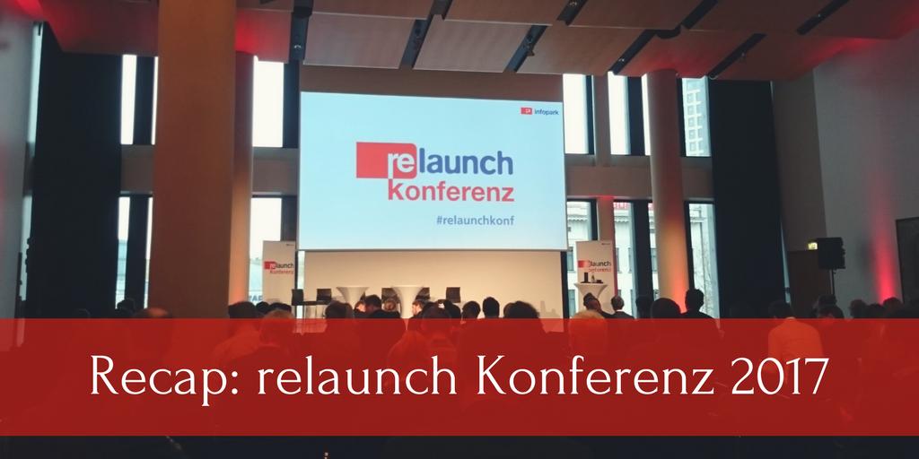 Recap: relaunch Konferenz 2017